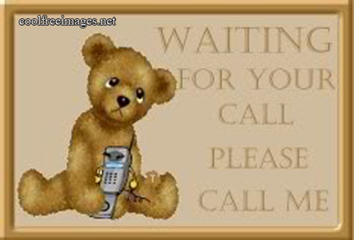 Waiting For Your Call. Please Call Me