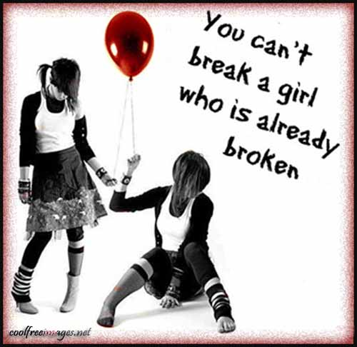You Cant Break A Girl Who Is Already Broken