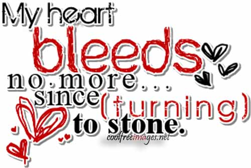 My Heart Bleeds No More Since Turning To Stone