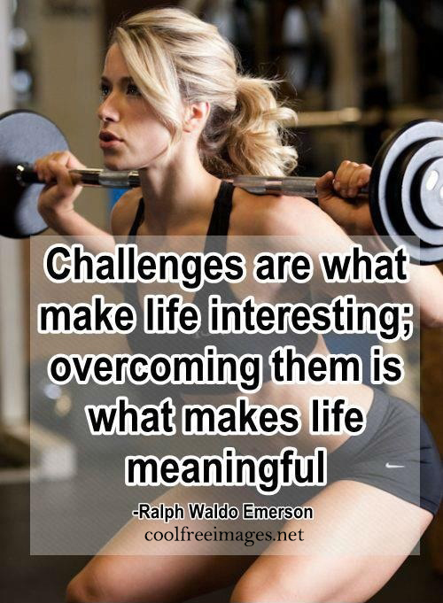 Challenges are what make life  interesting; overcoming them is what makes life meaningful. Ralph Waldo Emerson - Best Inspirational Sports Quotes