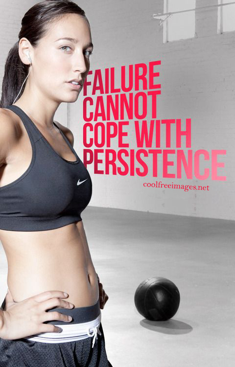 Failure cannot cope with persistence - Best Inspirational Sports Quotes