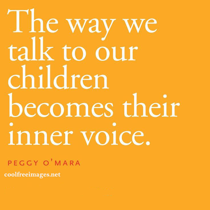 The way we talk to our children becomes their inner voice. - Best Positive Quotes Images